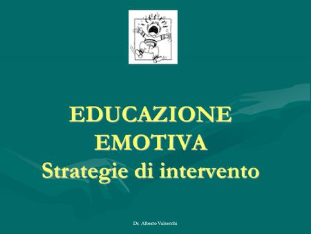 EDUCAZIONE EMOTIVA Strategie di intervento