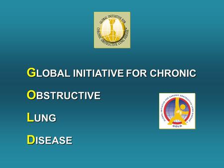 G LOBAL INITIATIVE FOR CHRONIC O BSTRUCTIVE L UNG D ISEASE.