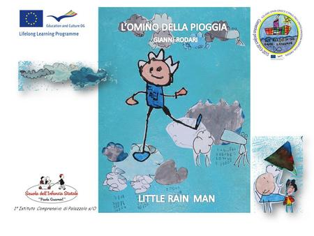 "1° Istituto Comprensivo di Palazzolo s/O. Multilateral School Partnership Project Comenius 2013-2015 We all smile in the same language"" Pre-primary school."