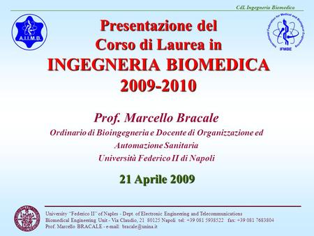 "CdL Ingegneria Biomedica University ""Federico II"" of Naples - Dept. of Electronic Engineering and Telecommunications Biomedical Engineering Unit - Via."