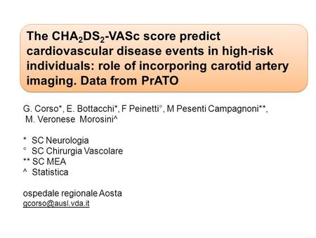 The CHA 2 DS 2 -VASc score predict cardiovascular disease events in high-risk individuals: role of incorporing carotid artery imaging. Data from PrATO.