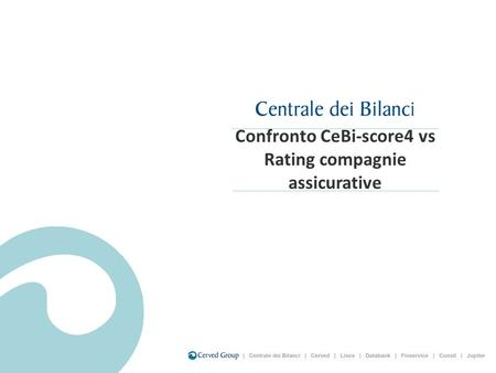 Confronto CeBi-score4 vs Rating compagnie assicurative