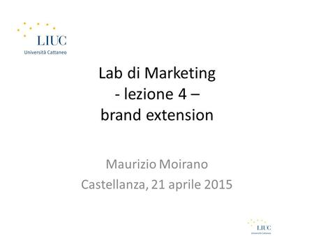 Lab di Marketing - lezione 4 – brand extension