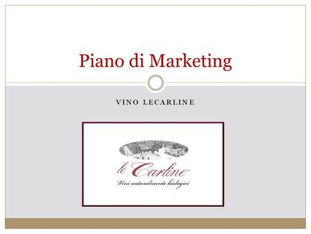 Piano di Marketing Vino LeCarline.