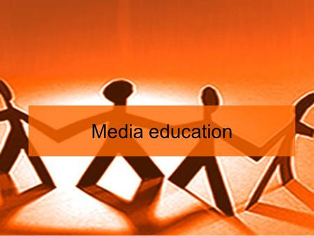 "Media education. La sua evoluzione 1933 Culture and environment: the training of critical awareness. ""I media erano qui visti come influenza negativa,"