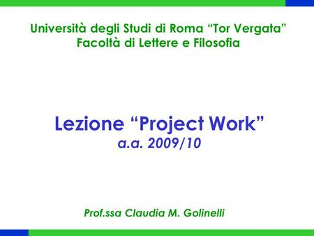 "Lezione ""Project Work"" a.a. 2009/10"