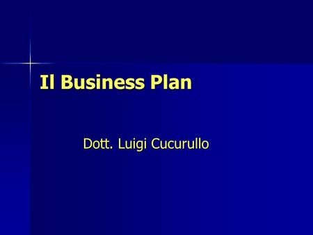 Il Business Plan Dott. Luigi Cucurullo.