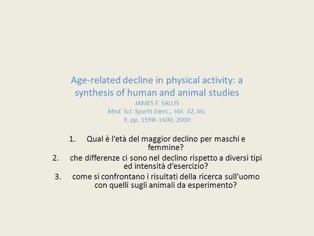 Age-related decline in physical activity: a synthesis of human and animal studies JAMES F. SALLIS Med. Sci. Sports Exerc., Vol. 32, No. 9, pp. 1598–1600,