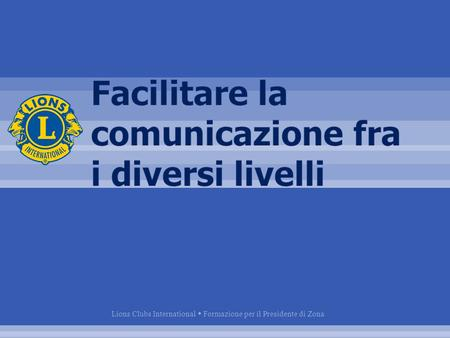 Lions Clubs International  Formazione per il Presidente di Zona.
