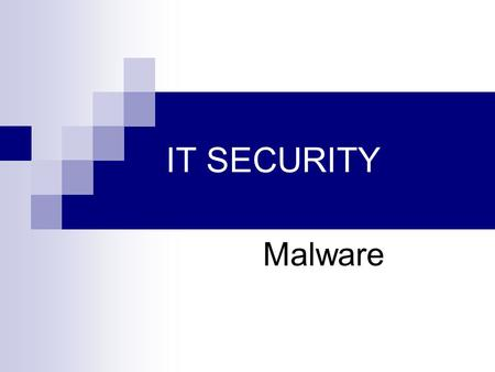 IT SECURITY Malware.