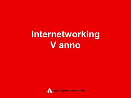 Internetworking V anno.