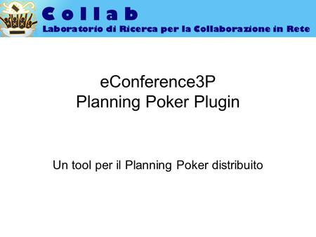 EConference3P Planning Poker Plugin Un tool per il Planning Poker distribuito.