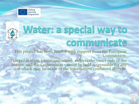 This project has been funded with support from the European Commission. This publication [communication] reflects the views only of the author, and the.