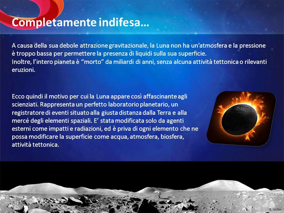 La superficie della Luna è per noi unopportunità unica per studiare la storia del nostro pianeta, indietro fino alla sua formazione.
