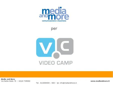 Media and More Via Santa Giulia 76 - 10124 TORINO  Tel. 0115694594 / 893 per.