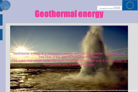 Geothermal energy Geothermal energy is a renewable energy and can be obtained by tapping into The heat of the earth's hydrothermal sites. The water that.