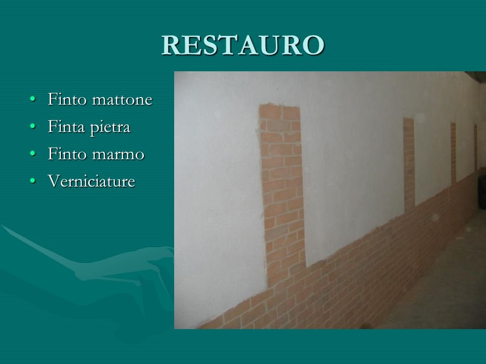 RESTAURO Finto mattoneFinto mattone Finta pietraFinta pietra Finto marmoFinto marmo VerniciatureVerniciature