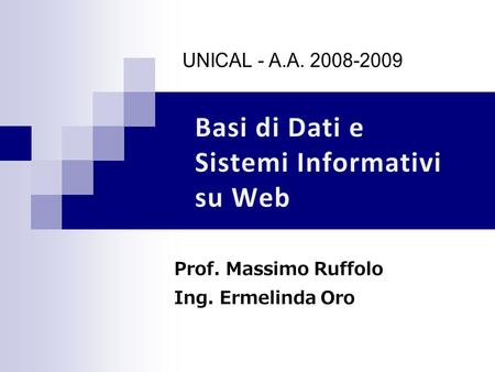 Prof. Massimo Ruffolo Ing. Ermelinda Oro. Capitolo 4 RDF: Resource Description Framework RDFS: RDF Schema.