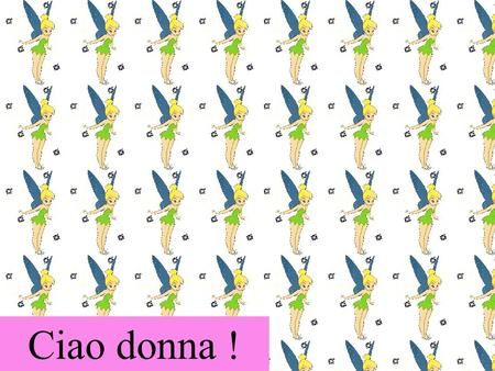 Ciao donna !.