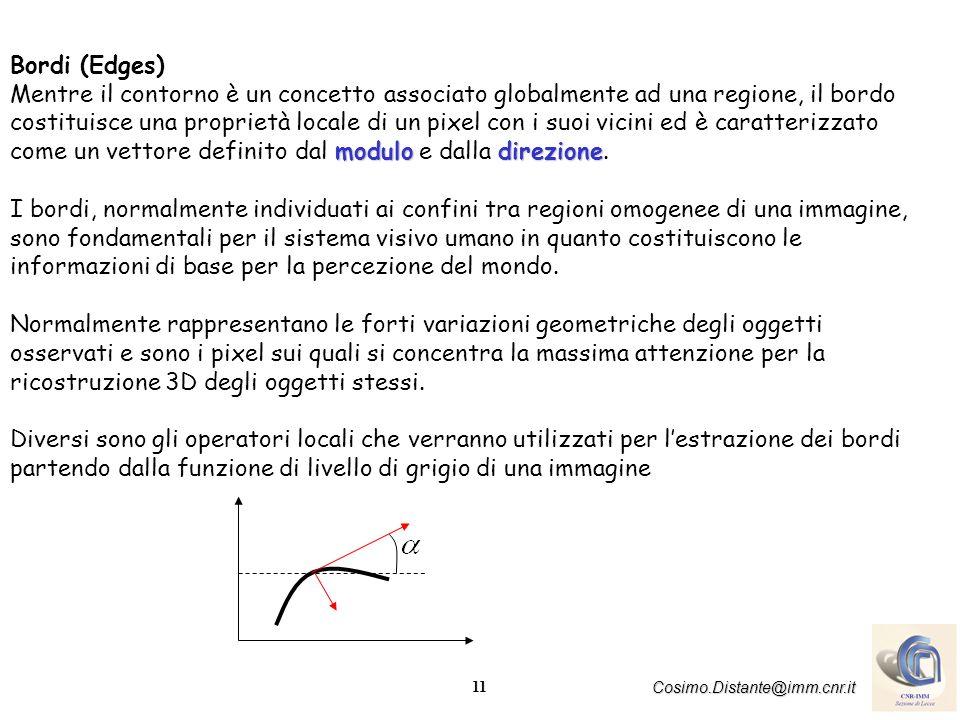 12 Cosimo.Distante@imm.cnr.it PROPRIETA` TOPOLOGICHE DI UNA IMMAGINE Sono quelle proprietà che non variano quando una immagine subisce una trasformazione che modifica la sua forma geometrica.