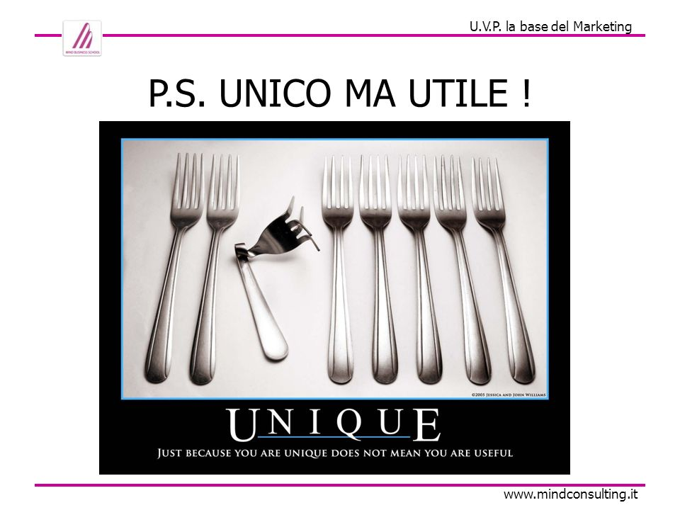Comunicazione e Marketing www.mindconsulting.it Altri passi per raggiungere il nostro UVP… 2.
