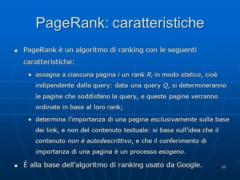 24 PageRank: lidea Una pagina è tanto più importante quanto più numerose sono le pagine che la puntano.