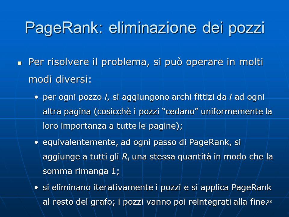 29 PageRank: interpretazione stocastica Lalgoritmo di PageRank può essere interpretato come un processo stocastico.