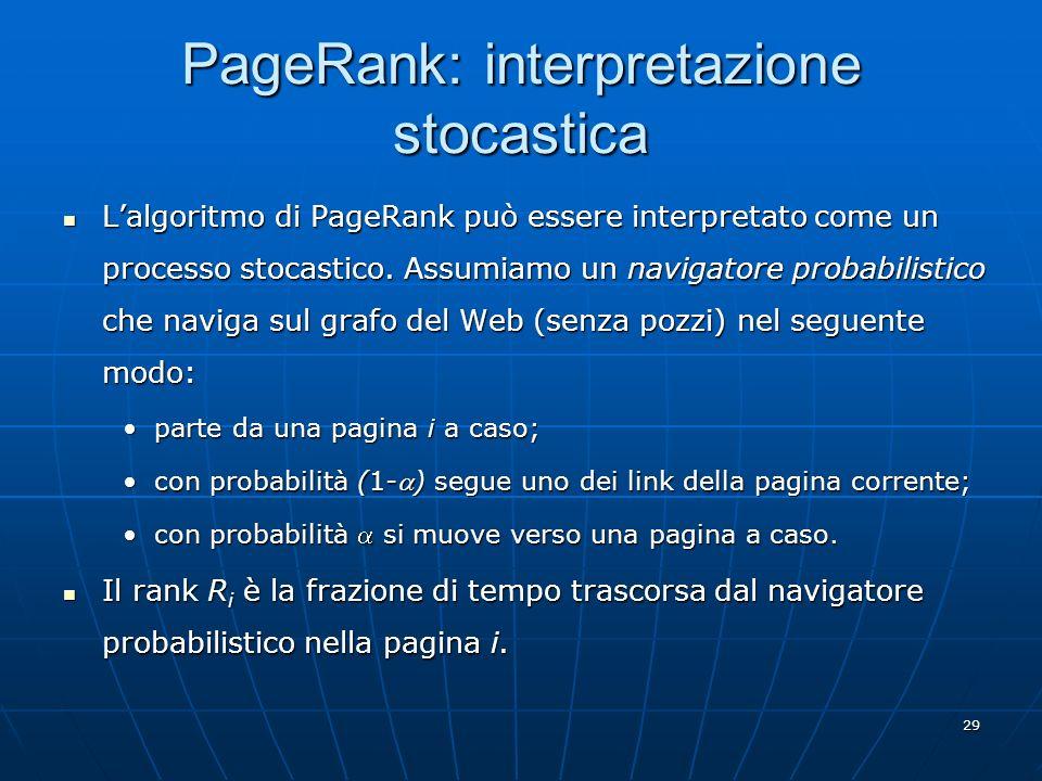 30 PageRank: vantaggi/svantaggi Viene calcolato con grande efficienza; il processo iterativo converge entro pochi passi.