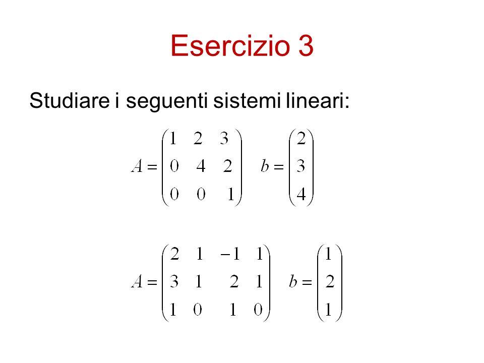 Esercizio 4 Sia H la matrice di Hankel 7x7 del vettore v = (7,6,…,1) ( >> H = hankel(v) ); Sia A la matrice tale che –le prime sei righe e colonne sono tratte da H –lultima colonna è 7,6,…,1 –lultima riga è 3*7-1,3*7-4,…,1; Risolvere se possibile il sistema Ax = b con b = (0 1 2 2 2 1 1).