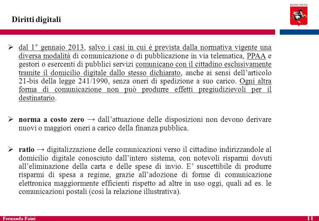 Fernanda Faini 12 Diritti digitali Diritto alla partecipazione al procedimento amministrativo informatico e allaccesso ai documenti amministrativi in via telematica (art.