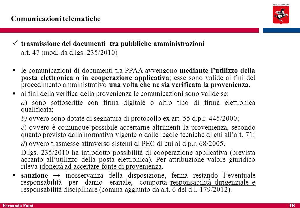 Fernanda Faini 19 Comunicazioni telematiche trasmissione di documenti che necessitano di una ricevuta di invio e di una ricevuta di consegna (art.