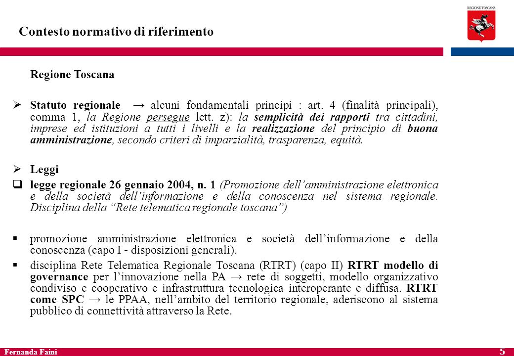 Fernanda Faini 6 Contesto normativo di riferimento legge regionale del 23 luglio 2009, n.