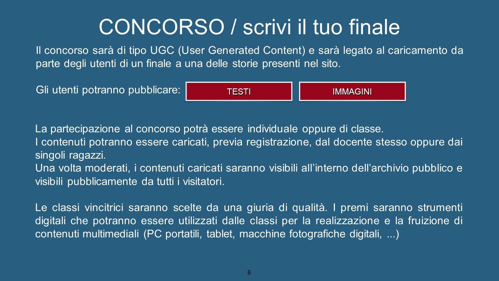 9 CONCORSO / votazioni degli utenti Il concorso sarà integrato con un sistema di votazione, liberamente utilizzabile dagli utenti.