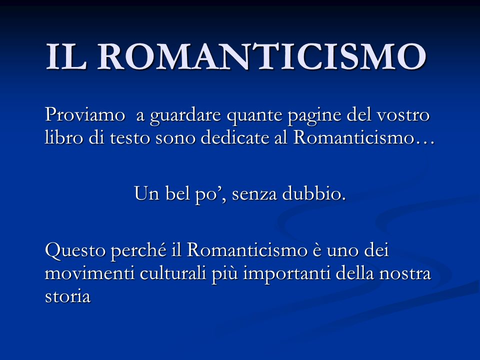 Cerchiamo di inquadrare il fenomeno: Cerchiamo di inquadrare il fenomeno: il Romanticismo è stato un vasto movimento culturale nato sul finire del 700 in Inghilterra e in Germania e ha dominato la scena europea per tutta la prima metà dell800.