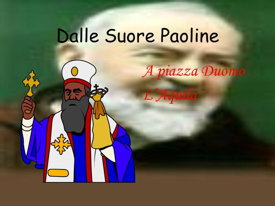 Dalle Suore Paoline A piazza Duomo LAquila