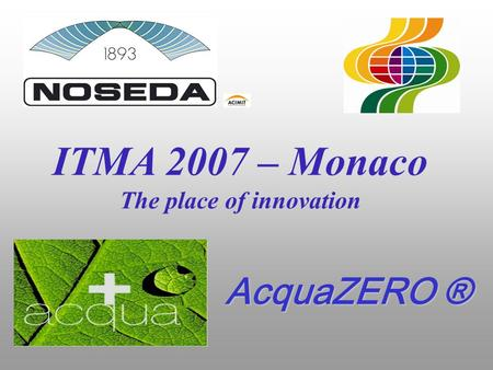 ITMA 2007 – Monaco The place of innovation AcquaZERO ®