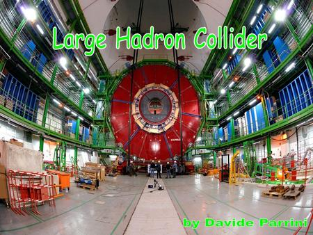 Large Hadron Collider by Davide Parrini.