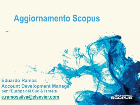 Aggiornamento Scopus Eduardo Ramos Account Development Manager per lEuropa del Sud & Israele
