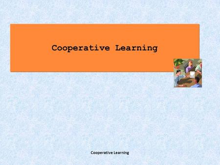 Cooperative Learning. Autori a confronto Alcune definizioni di Cooperative Learning Cooperative Learning.