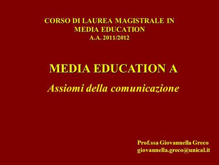CORSO DI LAUREA MAGISTRALE IN MEDIA EDUCATION A.A. 2011/2012