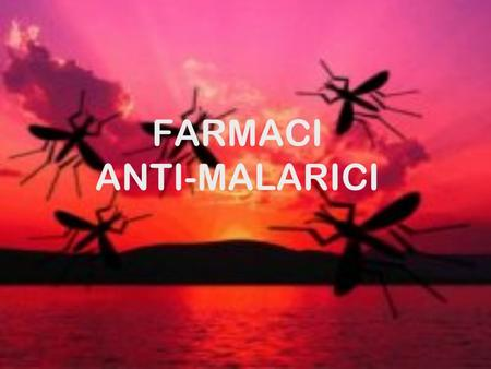 FARMACI ANTI-MALARICI. Genere Anopheles Section of mosquito showing oocysts(1) and sporozoites(2)