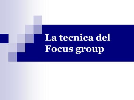 La tecnica del Focus group