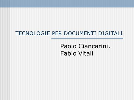 TECNOLOGIE PER DOCUMENTI DIGITALI