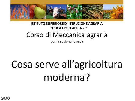 Cosa serve all'agricoltura moderna?