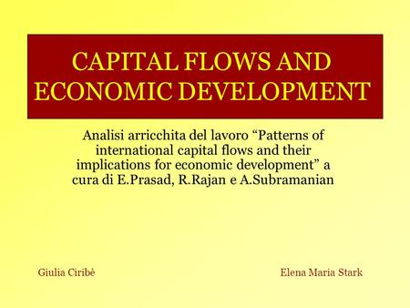 CAPITAL FLOWS AND ECONOMIC DEVELOPMENT Analisi arricchita del lavoro Patterns of international capital flows and their implications for economic development.