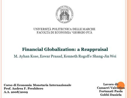 Financial Globalization: a Reappraisal