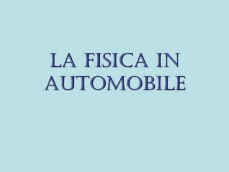 La fisica in automobile
