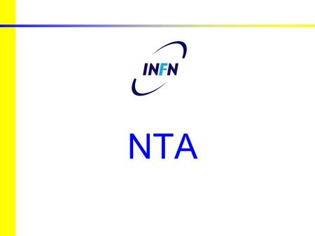 NTA. European studies for nuclear waste transmutation NTA-HPPA – High Power Proton Accelerators 2 NTA Progetto strategico: attività sugli acceleratori.