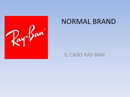 NORMAL BRAND IL CASO RAY-BAN.
