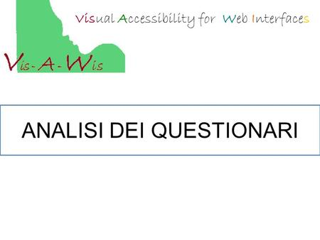 Visual Accessibility for Web Interfaces ANALISI DEI QUESTIONARI.